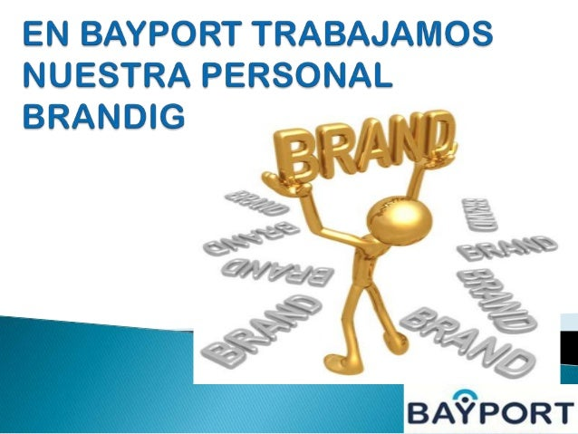 Personal brandig bayport Slide 2