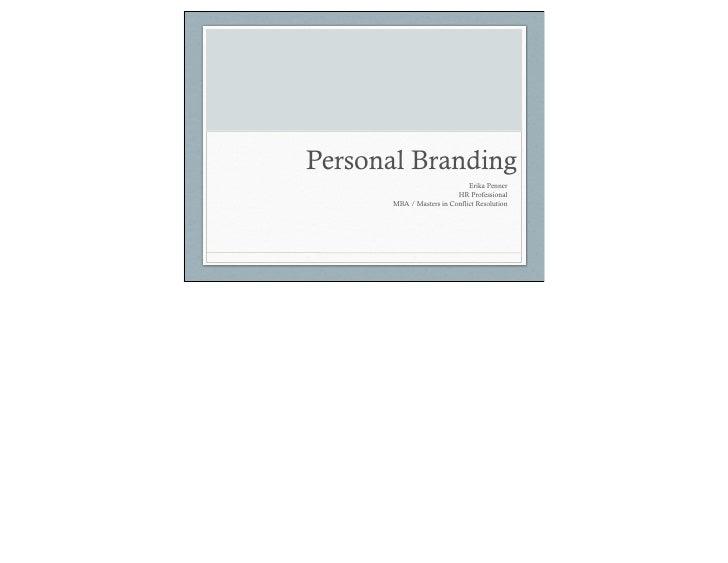 Personal Branding                               Erika Penner                           HR Professional        MBA / Master...