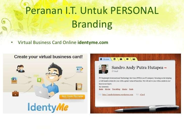 Peranan I.T. Untuk PERSONAL Branding<br />Virtual Business Card Online identyme.com<br />