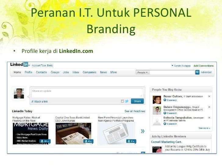 Peranan I.T. Untuk PERSONAL Branding<br />Profile kerja di LinkedIn.com<br />
