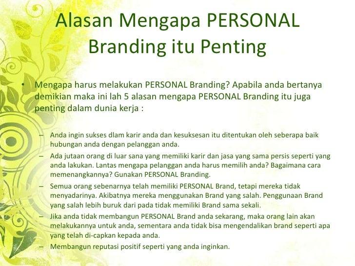 AlasanMengapa PERSONAL Branding ituPenting<br />Mengapaharusmelakukan PERSONAL Branding? Apabila anda bertanyademikianmaka...