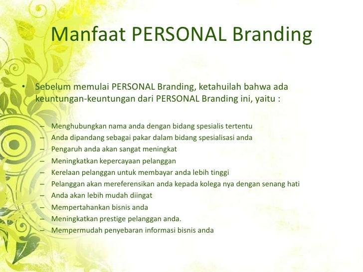 Manfaat PERSONAL Branding<br />Sebelummemulai PERSONAL Branding, ketahuilahbahwa ada keuntungan-keuntungan dari PERSONAL B...