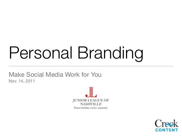Personal BrandingMake Social Media Work for YouNov. 14, 2011