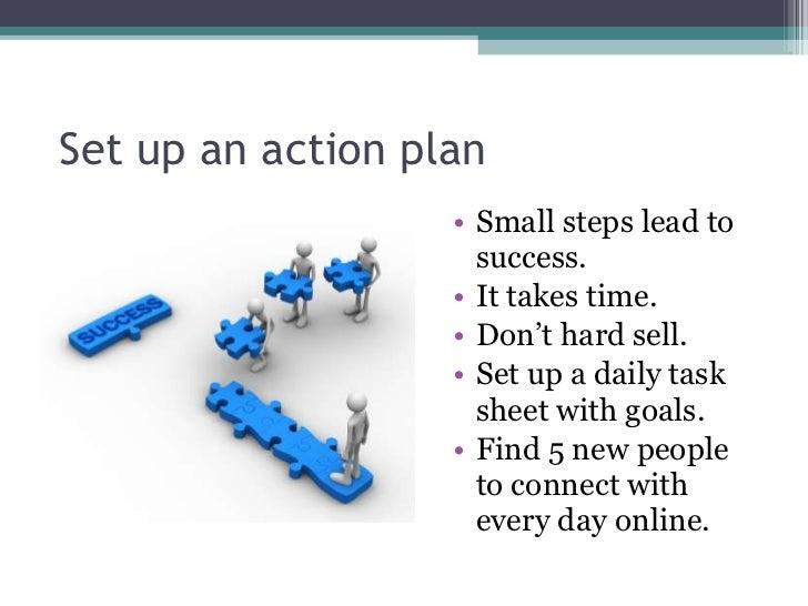 Set up an action plan <ul><li>Small steps lead to success. </li></ul><ul><li>It takes time. </li></ul><ul><li>Don't hard s...