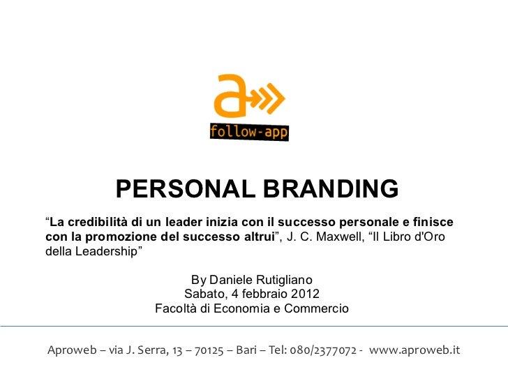 """PERSONAL BRANDING""""La credibilità di un leader inizia con il successo personale e finiscecon la promozione del successo alt..."""