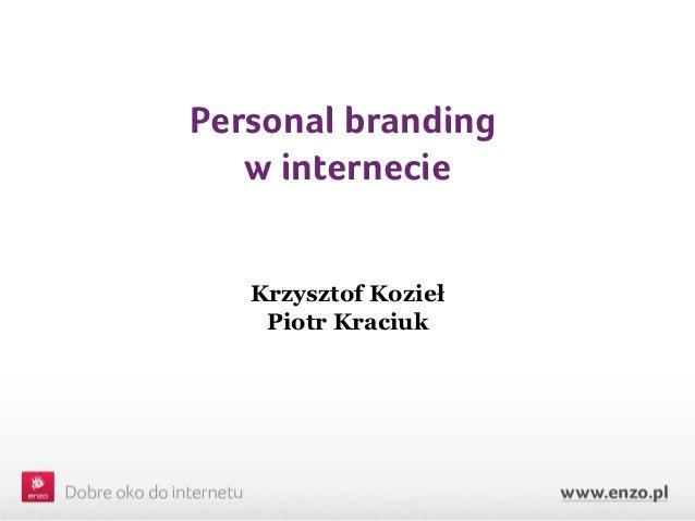 Personal branding   w internecie   Krzysztof Kozieł    Piotr Kraciuk