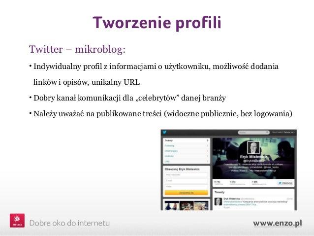 Tworzenie profiliTwitter – mikroblog:• Indywidualny profil z informacjami o użytkowniku, możliwość dodania linków i opisów...