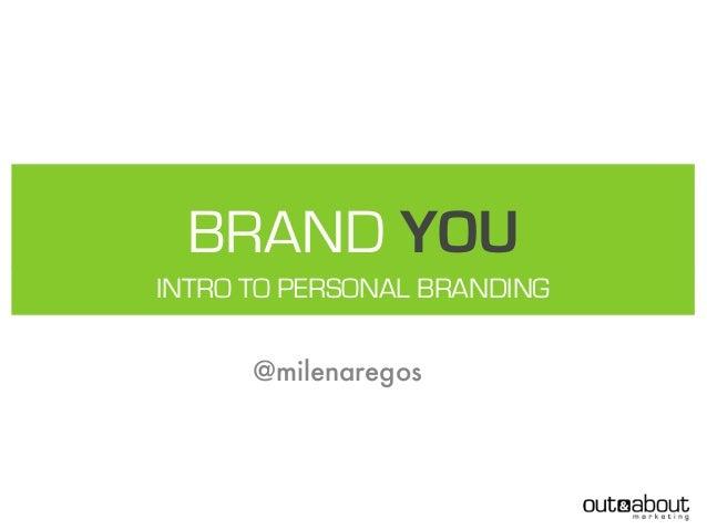 BRAND YOUINTRO TO PERSONAL BRANDING      @milenaregos