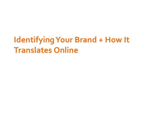 Identifying Your Brand + How It Translates Online