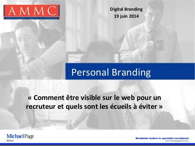 Personal Branding «Commentêtrevisiblesurlewebpourun recruteuretquelssontlesécueilsàéviter» DigitalBrandi...