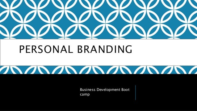 PERSONAL BRANDING Business Development Boot camp