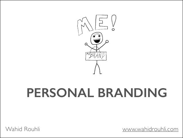 PERSONAL BRANDING  Wahid Rouhli www.wahidrouhli.com