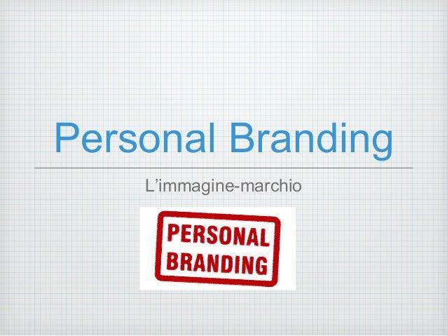 Personal Branding  L'immagine-marchio