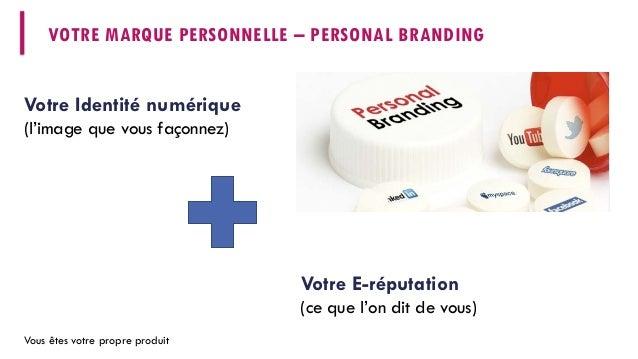 Personal branding, créer sa marque personnelle, surveiller on e-reputation. Slide 3