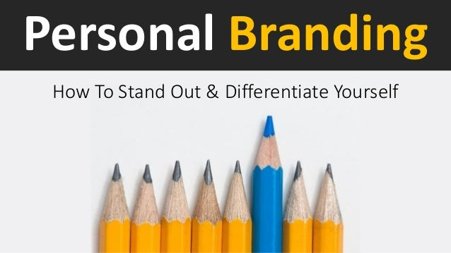 Personal Branding How To Stand Out & Differentiate Yourself