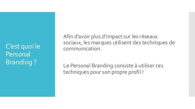 Personal branding - les techniques de communication des marques pour votre profil réseaux sociaux Slide 2