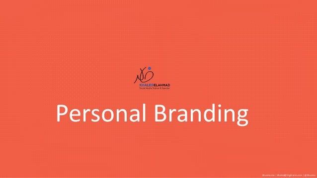 Personal Branding Shusmo.me | Khaled@DigiArabs.com | @Shusmo