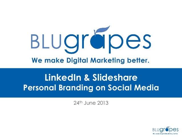 LinkedIn & Slideshare Personal Branding on Social Media 24th June 2013