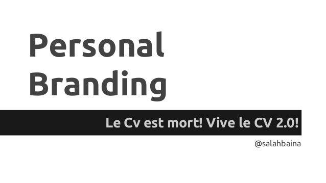Personal Branding Le Cv est mort! Vive le CV 2.0! @salahbaina