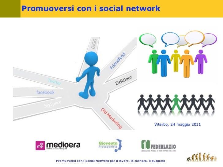 Promuoversi con i social network                                                                       Viterbo, 24 maggio ...