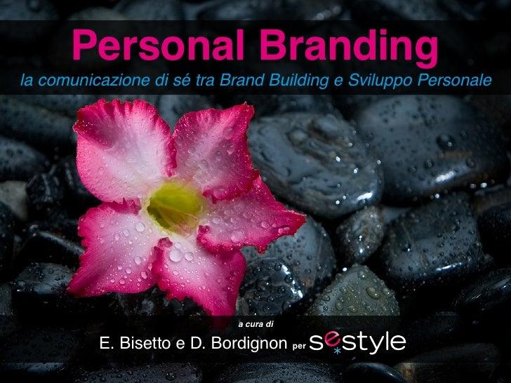Personal Branding: tra Brand Building e Sviluppo Personale                    Personal Branding   la comunicazione di sé t...