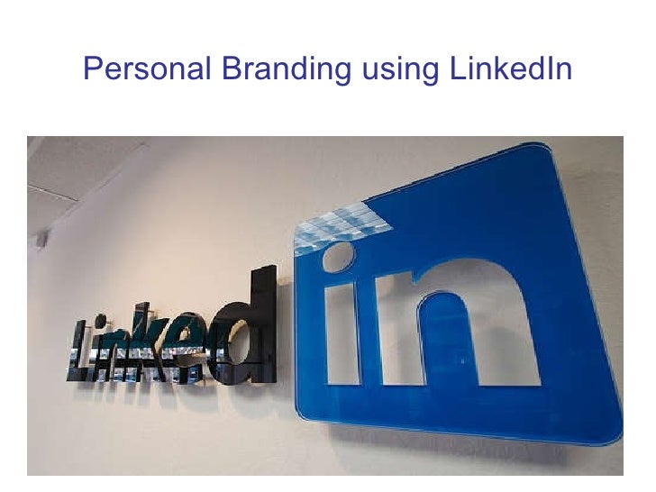 Personal Branding using LinkedIn