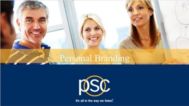 © 2013 PSC Group, LLC Personal Branding