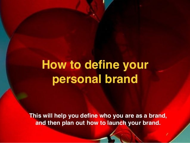 This will help you define who you are as a brand, and then plan out how to launch your brand. How to define your personal br...