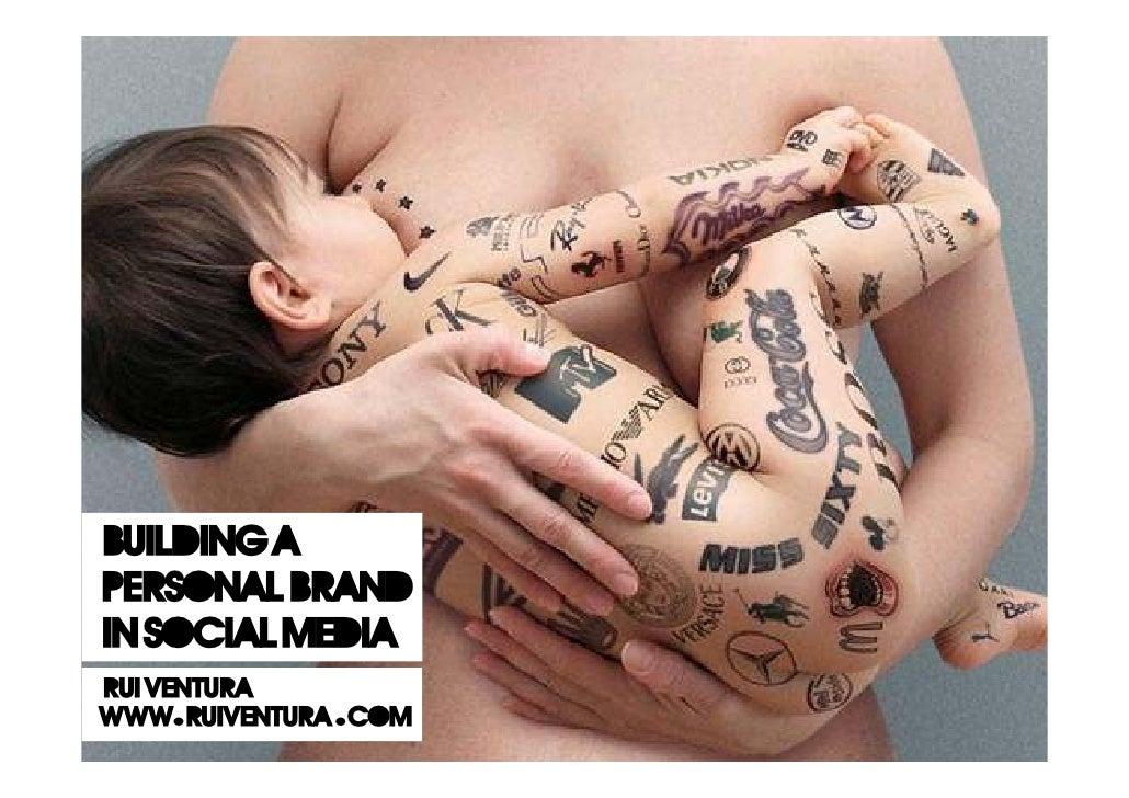 Building a Personal Brand In Social Media rui ventura www. ruiventura . com