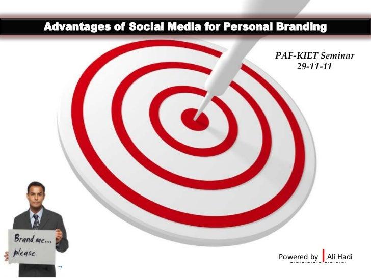 Advantages of Social Media for Personal Branding                                       PAF-KIET Seminar                   ...