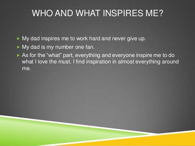 who inspires me and why