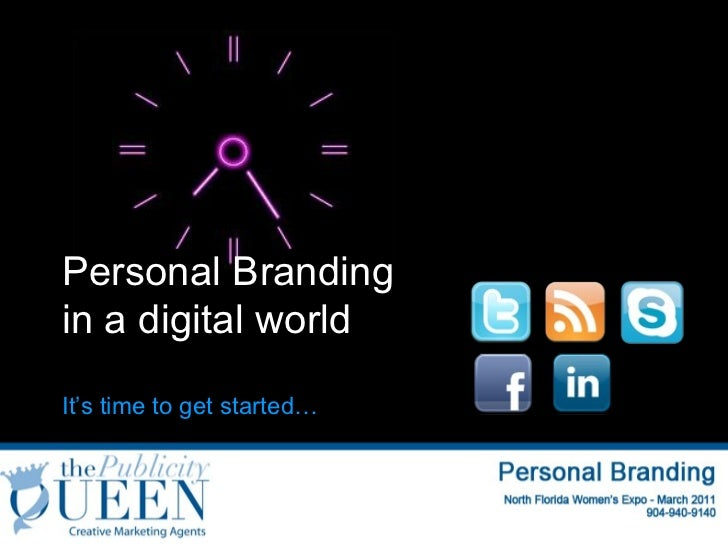 Personal Branding in a digital world  It's time to get started…