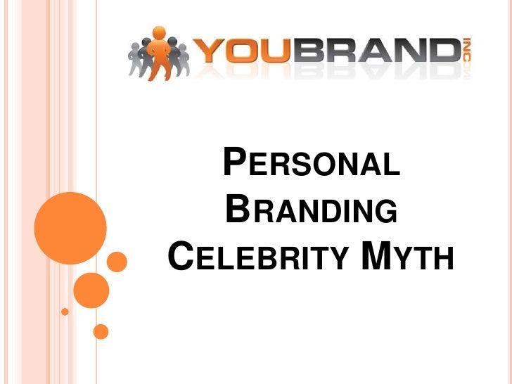 Personal Branding Celebrity Myth<br />