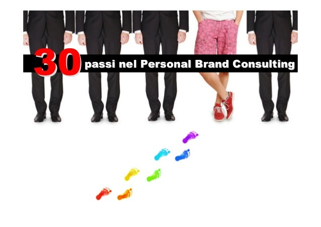 passi nel Personal Brand Consultingpassi nel Personal Brand Consulting 3030