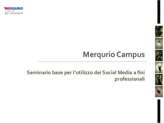 Merqurio Campus Seminario base per l'utilizzo dei Social Media a fini professionali