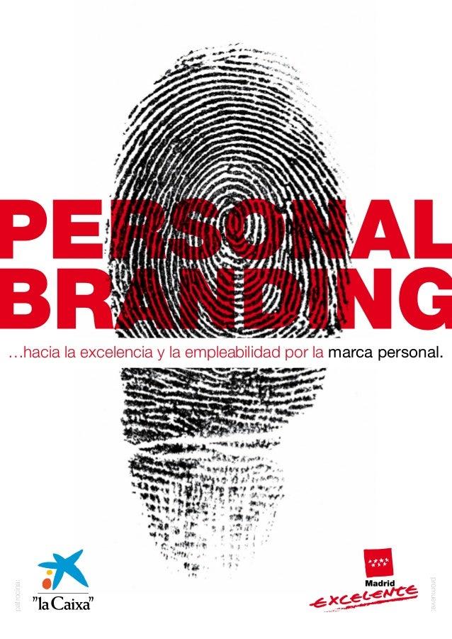 patrocina: promueve: …hacia la excelencia y la empleabilidad por la marca personal.