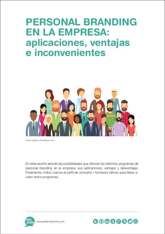 PERSONAL BRANDING EN LA EMPRESA: aplicaciones, ventajas e inconvenientes En este escrito abordo las posibilidades que ofre...