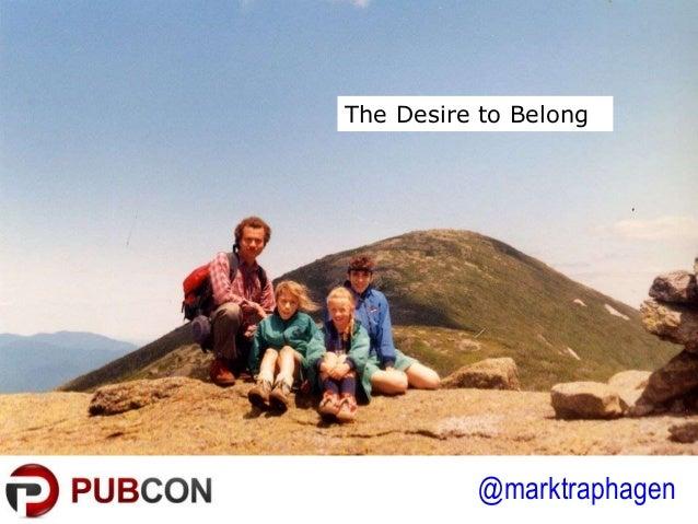 @marktraphagen The Desire to Belong