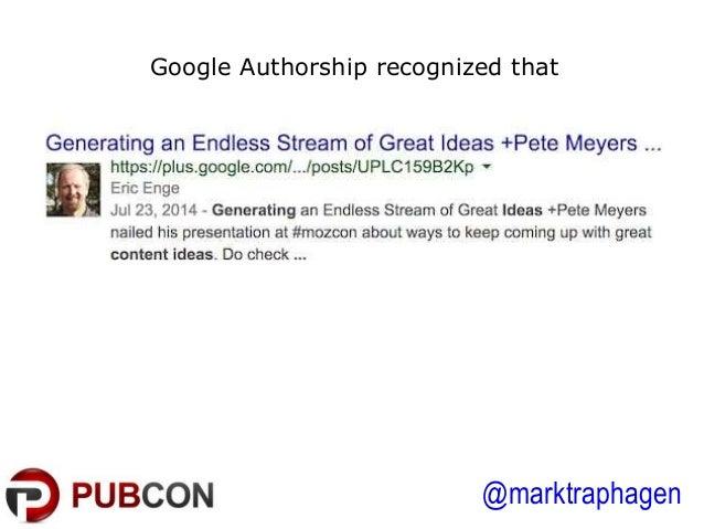 @marktraphagen Google Authorship recognized that