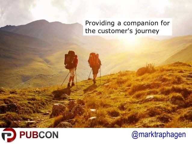 @marktraphagen Providing a companion for the customer's journey
