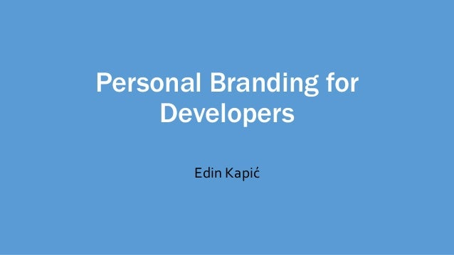 Personal Branding for Developers Edin Kapić