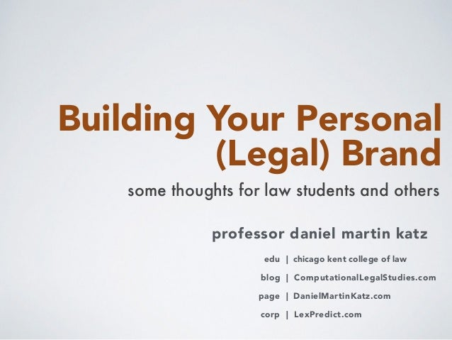 Building Your Personal (Legal) Brand some thoughts for law students and others professor daniel martin katz blog | Computa...