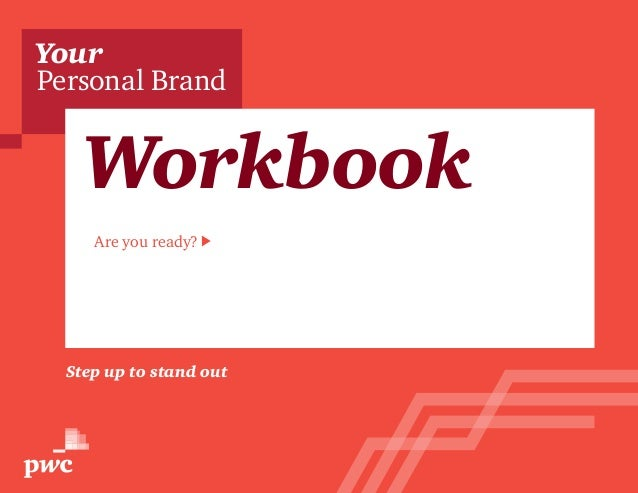 Your  Personal Brand  Workbook  Are you ready?  Step up to stand out