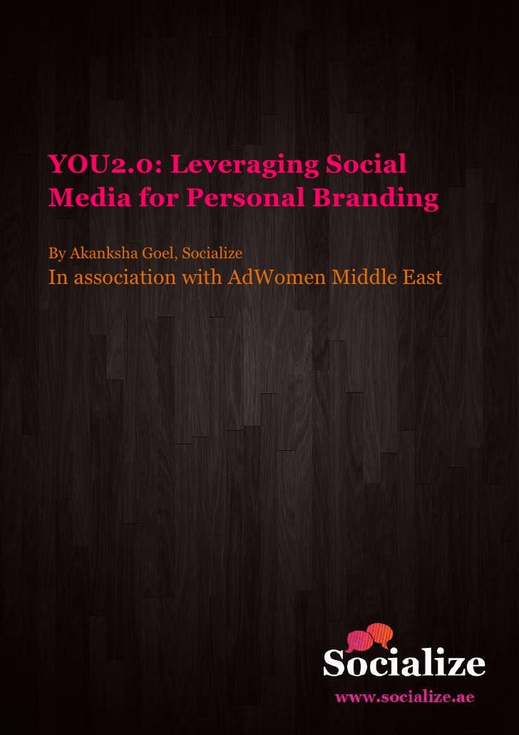 YOU2.0: Leveraging Social Media for Personal Branding By Akanksha Goel, Socialize In association with AdWomen Middle East