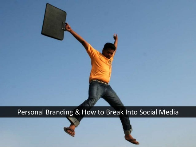 Personal Branding & How to Break Into Social Media