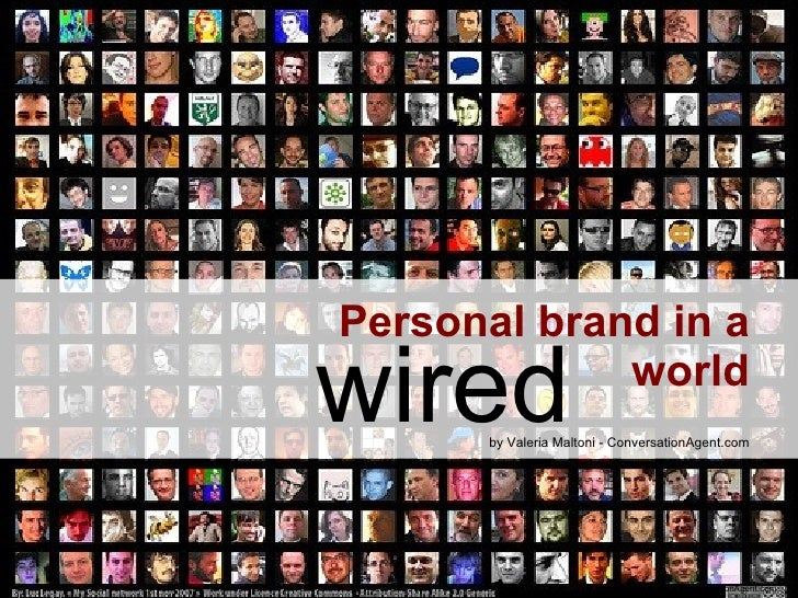 Personal brand in a world by Valeria Maltoni - ConversationAgent.com wired