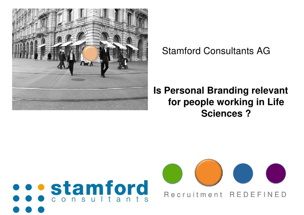 +      Stamford Consultants AG        Is Personal Branding relevant         for people working in Life                Scie...