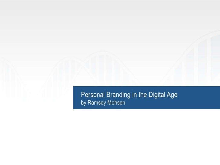Personal Branding in the Digital Ageby Ramsey Mohsen<br />