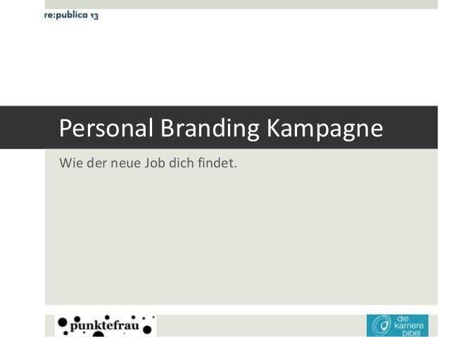 Personal Branding KampagneWie der neue Job dich findet.