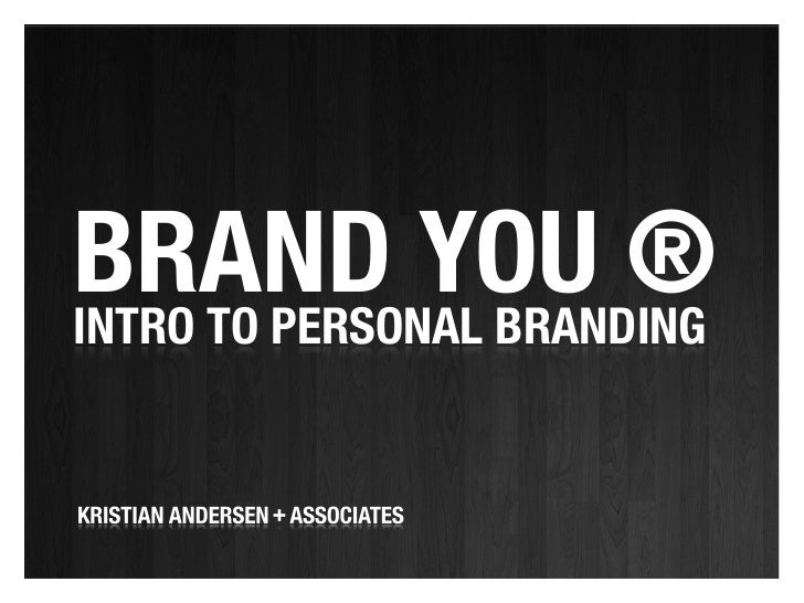 BRAND YOU ®INTRO TO PERSONAL BRANDING